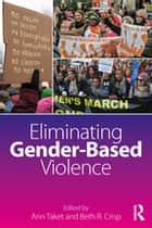 Eliminating Gender-Based Violence ebook by Ann Taket, Beth R. Crisp