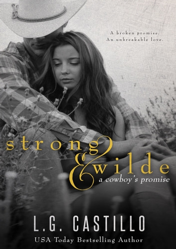 Strong & Wilde - (A Cowboy's Promise) ebook by L.G. Castillo