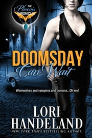 Doomsday Can Wait - A Phoenix Chronicle ebook by Lori Handeland