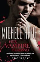 Her Vampire Husband (Mills & Boon Nocturne) (Wicked Games, Book 4) ebook by Michele Hauf