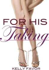 For His Taking (For His Pleasure, Book 2)
