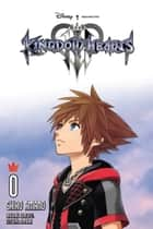 Kingdom Hearts III, Chapter 0: Prologue (manga) ebook by Shiro Amano, Tetsuya Nomura