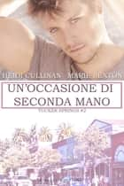 Un'occasione di seconda mano ebook by Heidi Cullinan, Marie Sexton