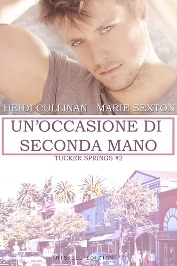 Un'occasione di seconda mano ebook by Heidi Cullinan,Marie Sexton