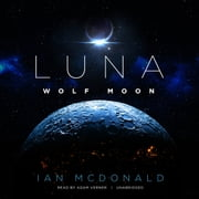 Luna: Wolf Moon audiobook by Ian McDonald