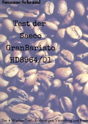Saeco GranBaristo Test - Der 4 Wochen-Test ebook by Kobo.Web.Store.Products.Fields.ContributorFieldViewModel