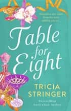 Table For Eight ebook by Tricia Stringer