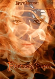 Firebird's Flame ebook by Karyn Mitchell
