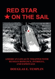 Red Star On The Sail ebook by Douglas E. Templin