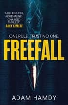Freefall - the explosive thriller ebook by Adam Hamdy