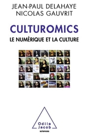 Culturomics - Le numérique et la culture ebook by Jean-Paul Delahaye,Nicolas Gauvrit