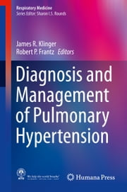 Diagnosis and Management of Pulmonary Hypertension ebook by James R. Klinger,Robert P. Frantz