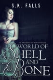 World of Shell and Bone (Dystopian)