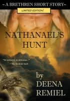 Nathanael's Hunt (A Brethren Short Story) ebook by Deena Remiel