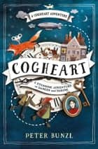 Cogheart ebook by Peter Bunzl