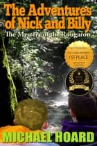 The Adventures of Nick and Billy: The Mystery of the Rougarou ebook by Michael Hoard