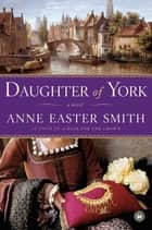 Daughter of York ebook by Anne Easter Smith