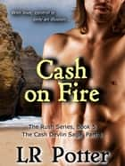Cash on Fire ebook by LR Potter