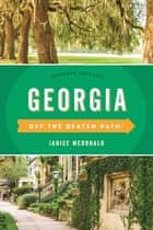 Georgia Off the Beaten Path® - A Guide to Unique Places ebook by Janice Mcdonald
