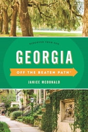 Georgia Off the Beaten Path® - Discover Your Fun ebook by Janice Mcdonald