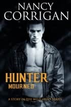 Hunter Mourned - Children of the Damned: Rowan ebook by Nancy Corrigan