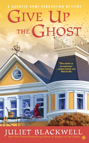 Give Up the Ghost ebook by Juliet Blackwell