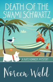 DEATH OF THE SWAMI SCHWARTZ ebook by Noreen Wald