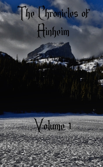 The Chronicles of Ainheim, Volume 1 ebook by Joshua Mendrala