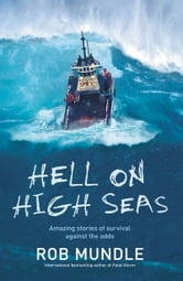 Hell on High Seas; Amazing Stories of Survival Against the Odds ebook by Rob Mundle