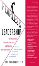 Fearless Leadership: How to Overcome Behavioral Blindspots and Transform Your Organization ebook by Loretta Malandro