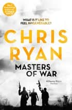 Masters of War - Danny Black Thriller 1 ebook by Chris Ryan
