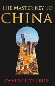 The Master Key to China ebook by David Clive Price