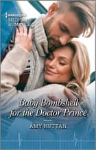 Baby Bombshell for the Doctor Prince ebook by Amy Ruttan