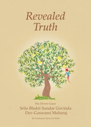 Revealed Truth ebook by Bhakti Sundar Govinda