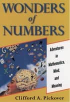 Wonders of Numbers ebook by Clifford A. Pickover