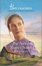 The Amish Nurse's Suitor ebook by Carrie Lighte