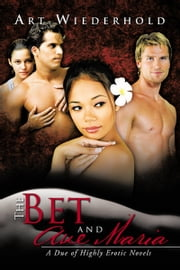 The Bet and Ave Maria - A Due of Highly Erotic Novels ebook by Art Wiederhold