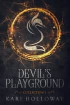 Devil's Playground Boxset Vol. 1 ebook by Kari Holloway