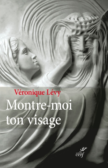 Montre-moi ton visage ebook by Véronique Lévy