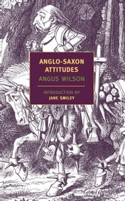 Anglo-Saxon Attitudes ebook by Angus Wilson,Jane Smiley