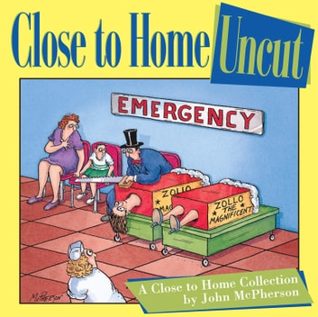 Close to Home Uncut - A Close to Home Collection ebook by John McPherson