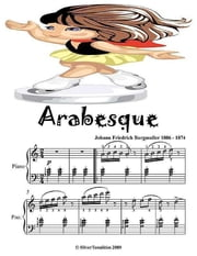 Arabesque - Elementary Piano Sheet Music Junior Edition ebook by Silver Tonalities
