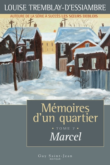 Mémoires d'un quartier, tome 7: Marcel ebook by Louise Tremblay d'Essiambre