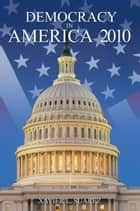 Democracy in America ebook by Xavier L. Suarez