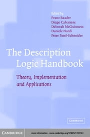 The Description Logic Handbook: Theory, Implementation and Applications ebook by Baader, Franz