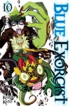 Blue Exorcist, Vol. 10 ebook by Kazue Kato
