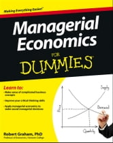 Managerial Economics For Dummies ebook by Robert J. Graham