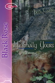 Informally Yours ebook by Beth Caudill