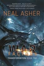 War Factory - Transformations Book Two ebook by Neal Asher