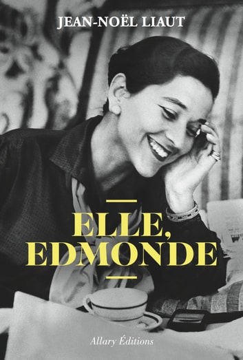 Elle, Edmonde ebook by Jean-noel Liaut